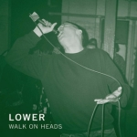 Lower - Walk on Heads EP