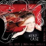Neko Case - The Worse Things Get...